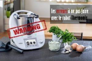 Les erreurs à ne pas faire avec le robot Thermomix