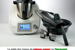 Le guide des temps de cuisson vapeur au Thermomix